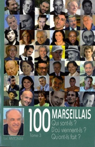 Luc Antonini - 100 marseillais - Tome 3.