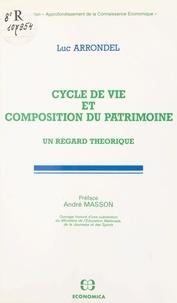 Luc Arrondel - Cycle de vie et composition du patrimoine - Un regard théorique.
