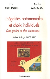 Luc Arrondel et André Masson - Inégalités patrimoniales et choix individuels - Des goûts et des richesses....