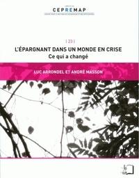 Luc Arrondel et André Masson - L'épargnant dans un monde en crise - Ce qui a changé.