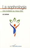 Luc Audouin - La sophrologie - Une invitation au mieux-être.