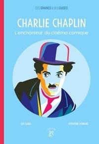 Luc Baba et Hypathie Aswang - Charlie Chaplin - L'enchanteur du cinéma comique.
