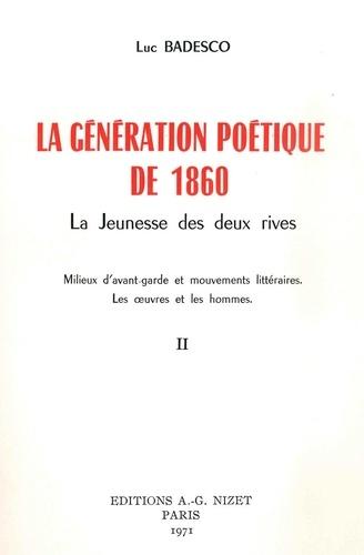 La génération poétique de 1860. La jeunesse des deux rives (en 2 volumes)