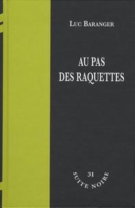 Luc Baranger - Au pas des raquettes.