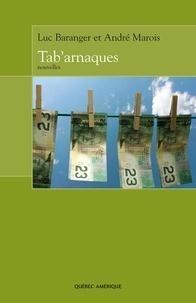 Luc Baranger et André Marois - Tab'arnaques.