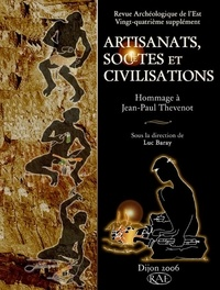 Luc Baray - Artisanats, sociétés, civilisations. - Hommages à Jean-Paul Thevenot.