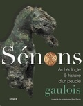 Luc Baray - Les Sénons - Archéologie et histoire d'un peuple gaulois.