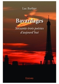 Luc Barbier - Bavardages - soixante-trois poésies d'aujourd'hui.