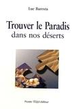 Luc Baresta - Trouver le Paradis dans nos déserts - Le sens de la vie dans la nouvelle évangélisation.