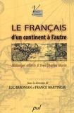 Luc Baronian et France Martineau - Le français d'un continent à l'autre - Mélanges offerts à Yves Charles Morin.