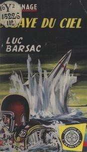 Luc Barsac - Cobaye du ciel.