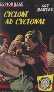 Luc Barsac - Cyclone au cyclonal.