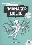 Luc Becquaert - Le manager libéré - Confiance, performance et plaisir.