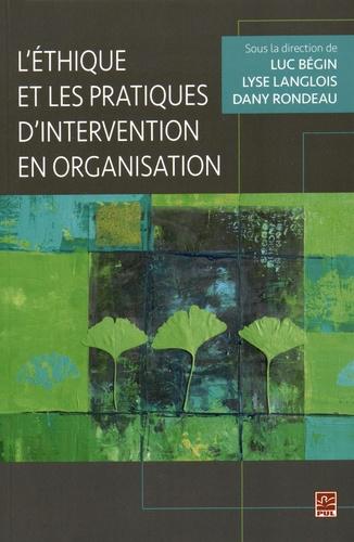Luc Bégin et Lyse Langlois - L'éthique et les pratiques d'intervention en organisation.