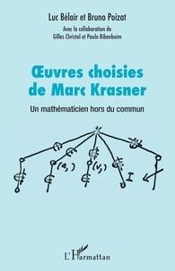 Luc Bélair et Bruno Poizat - Oeuvres choisies de Marc Krasner - Un mathématicien hors du commun.