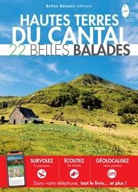 Luc Belenguier et Caroline Leroy - Hautes terres du Cantal - 22 belles balades.