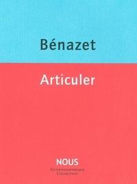 Luc Bénazet - Articuler.