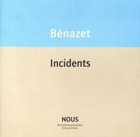 Luc Bénazet - Incidents.