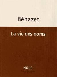 Luc Bénazet - La vie des noms.