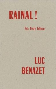 Luc Bénazet - Rainal !.