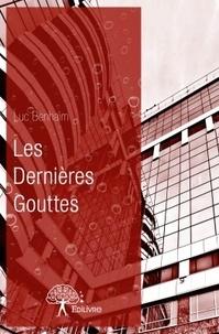Luc Benhaim - Les dernières gouttes.