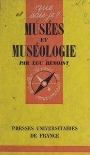 Luc Benoist et Paul Angoulvent - Musées et muséologie.