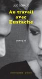 Luc Béraud - Au travail avec Eustache - (Making of).