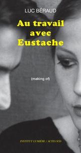 Lesmouchescestlouche.fr Au travail avec Eustache - (Making of) Image