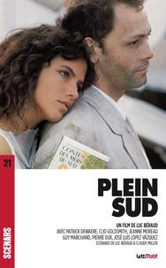 Luc Béraud et Claude Miller - Plein sud (scénario du film).