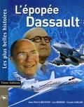 Luc Berger et Claude Carlier - L'Epopée Dassault - Les plus belles histoires de Dassault.