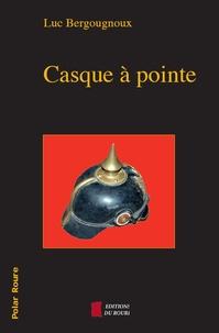 Luc Bergougnoux - Casque à pointe.