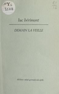 Luc Bérimont et Georges-Emmanuel Clancier - Demain la veille.