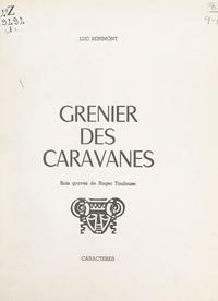 Luc Bérimont et Roger Toulouse - Grenier des caravanes.