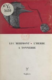 Luc Bérimont - L'herbe à tonnerre.