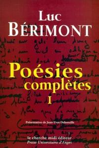 Luc Bérimont - Poésies complètes - Tome 1, 1940-1958.