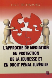 Luc Bernard - L'approche de médiation en protection de la jeunesse et en droit pénal juvénile.