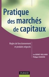 Luc Bernet-Rollande et Philippe Chanoine - Pratique des marchés de capitaux.