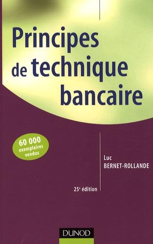 Luc Bernet-Rollande - Principes de technique bancaire.