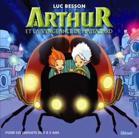 Luc Besson et Antonio Del Casale - Arthur et la vengeance de Maltazard.