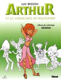 Luc Besson - Arthur et la vengeance de Maltazard - Album de coloriage n° 2, Sélénia.