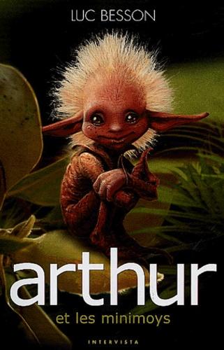 Luc Besson - Arthur Tome 1 : Arthur et les Minimoys.