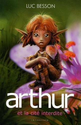 Luc Besson et Céline Garcia - Arthur Tome 2 : Arthur et la cité interdite.