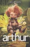 Luc Besson - Arthur Tome 3 : Arthur et la vengeance de Maltazard.