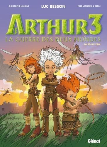 Luc Besson - Arthur Tome 3 : La guerre des deux mondes - La BD du film.