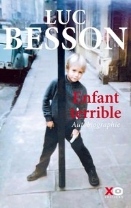 Luc Besson - Enfant terrible - Autobiographie.