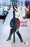 Luc Besson - Enfant terrible - Autobiographie.