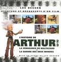 Luc Besson - L'histoire de Arthur 2 et la vengeance de Maltazard - Arthur 3 : La Guerre des deux mondes.