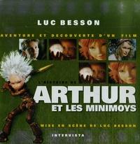 Luc Besson - L'histoire de Arthur et les Minimoys.