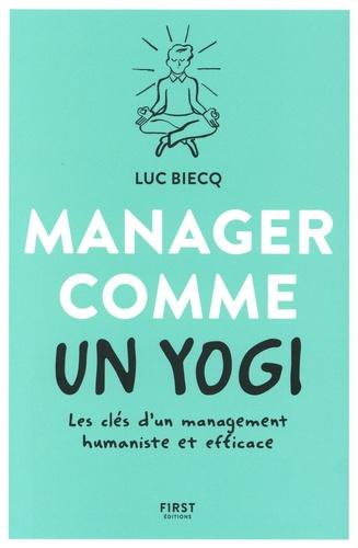 Manager comme un yogi. Les clés d'un management humaniste et efficace