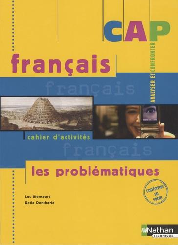 Luc Biencourt et Katia Dencharia - CAP français les problématiques - Cahier d'activités.